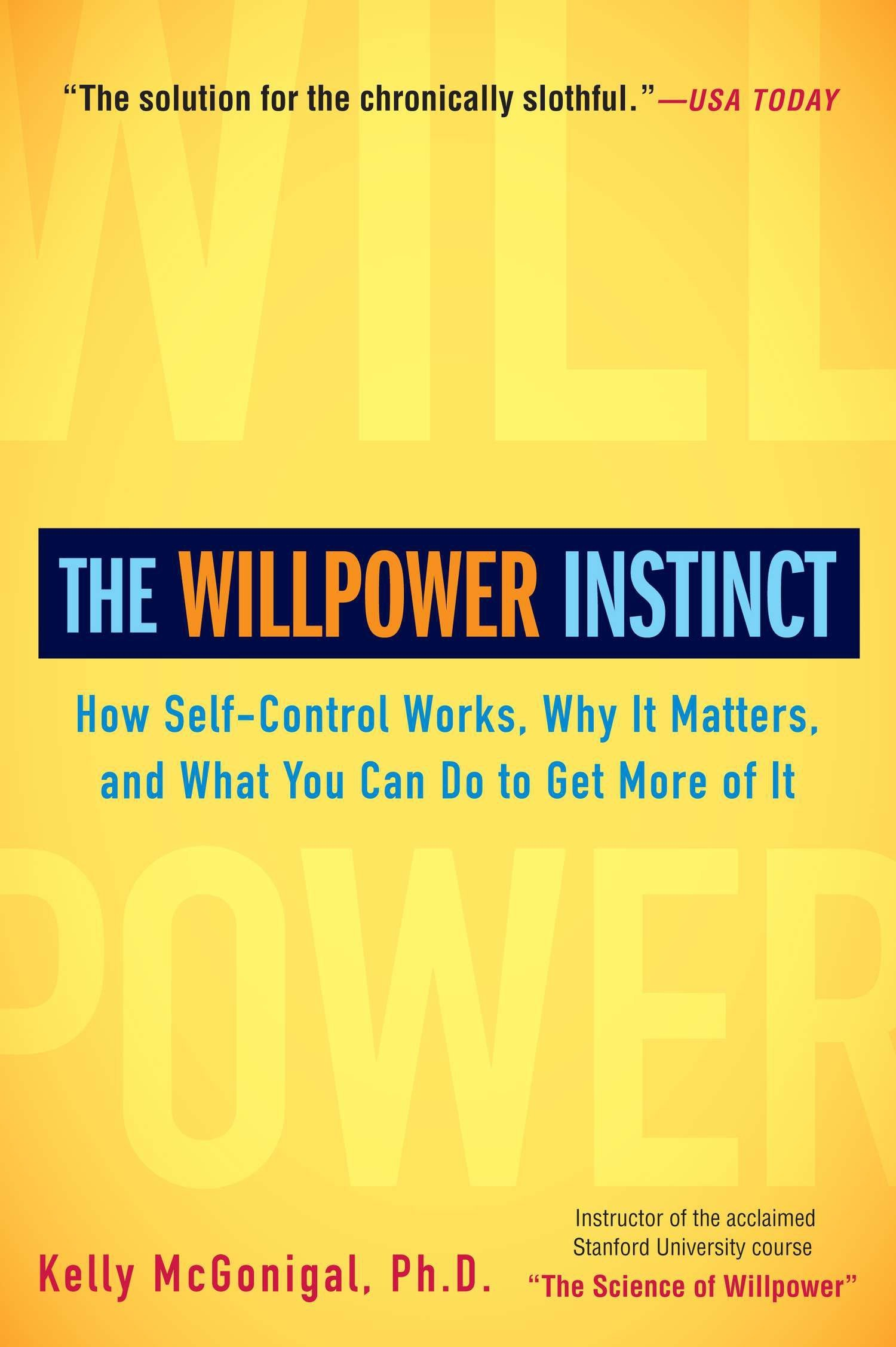 The Willpower Instinct_ How Self-Control Works, Why It Matters, and What You Can Do to Get More of It book cover