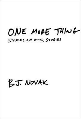 book cover of B.J. Novak's One More Thing