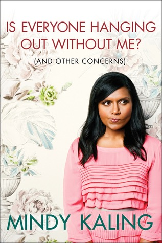 book cover of Mindy Kaling's Is Everyone Hanging Out Without Me?